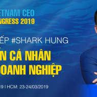 VIETNAM  CEO CONGRESS 2019- Nơi Hội Tụ Những Tinh Hoa Thời Đại